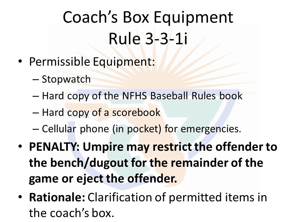 Coach's Box Equipment Rule 3-3-1i