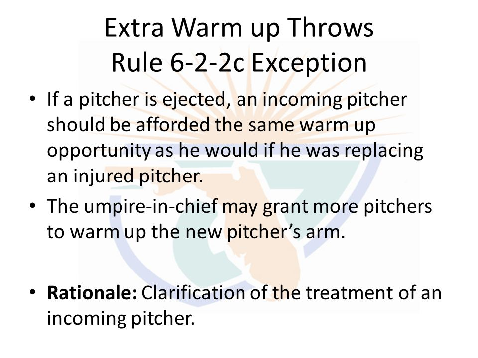 Extra Warm up Throws Rule 6-2-2c Exception