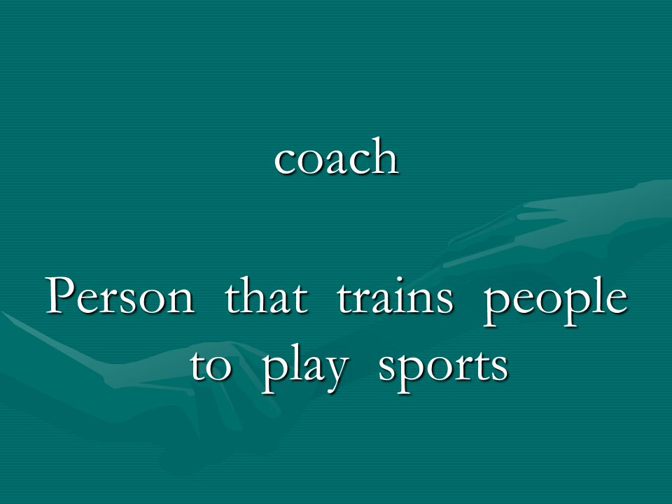 Person that trains people to play sports
