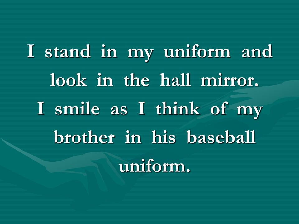 I stand in my uniform and brother in his baseball