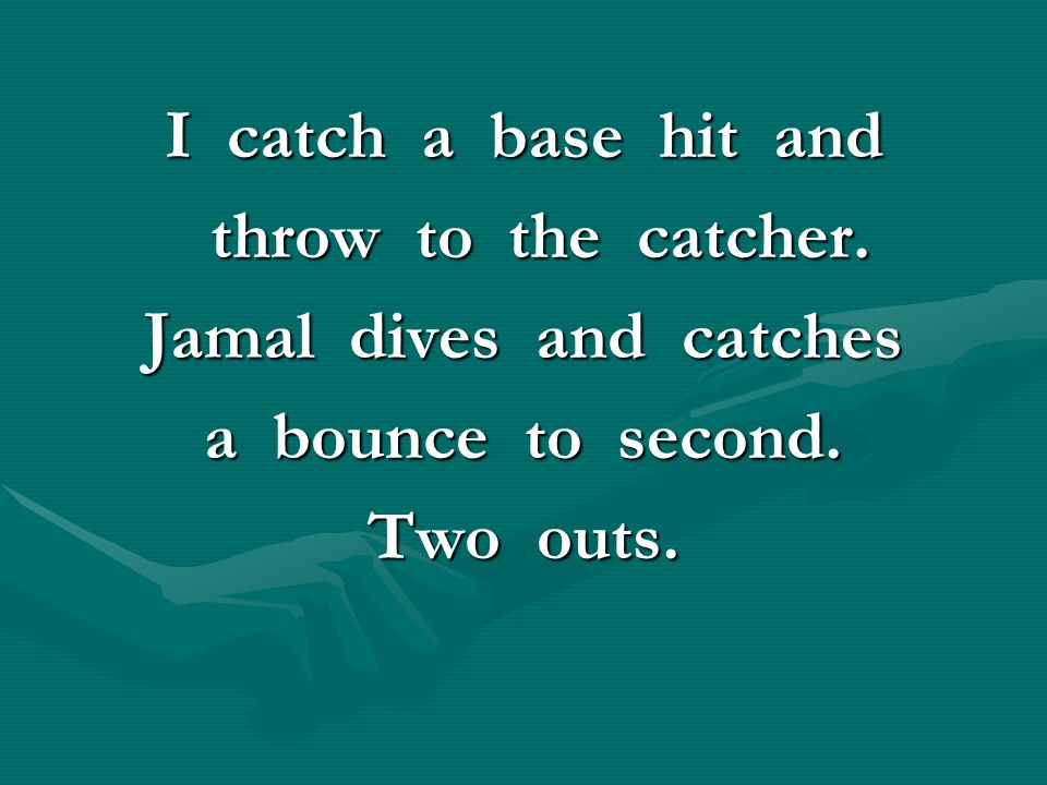 Jamal dives and catches