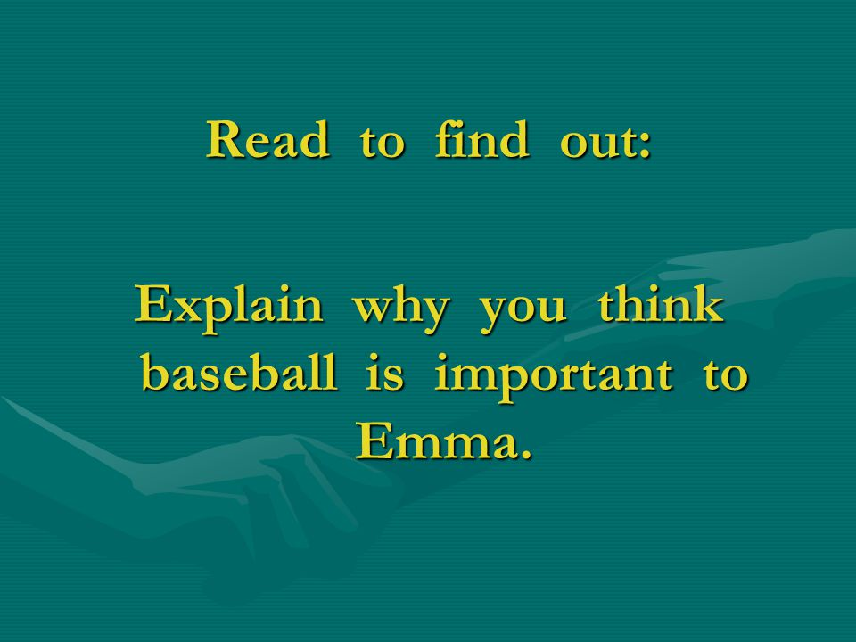 Explain why you think baseball is important to Emma.