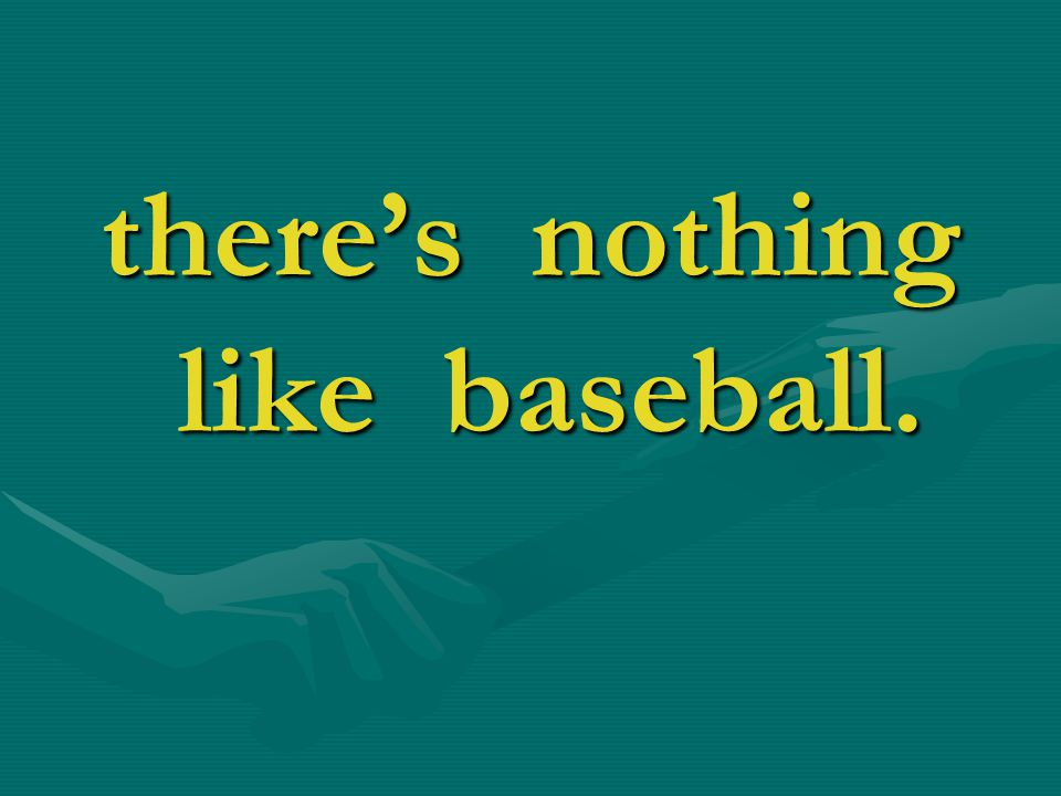 there's nothing like baseball.