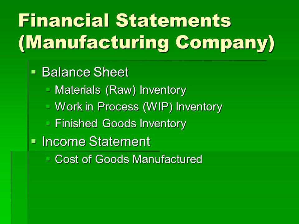 Financial Statements (Manufacturing Company)