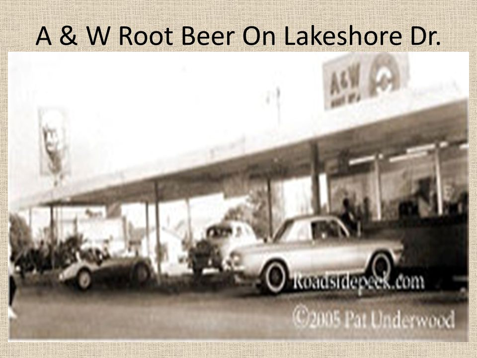 A & W Root Beer On Lakeshore Dr.