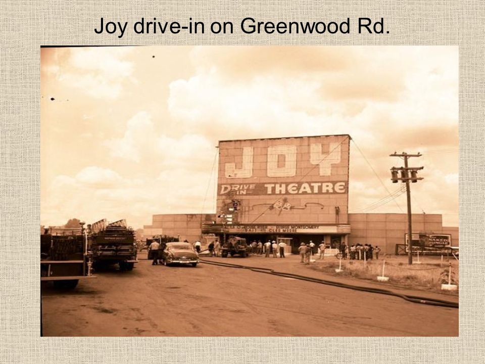 Joy drive-in on Greenwood Rd.