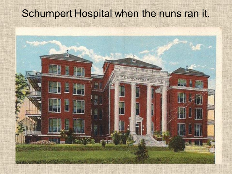 Schumpert Hospital when the nuns ran it.