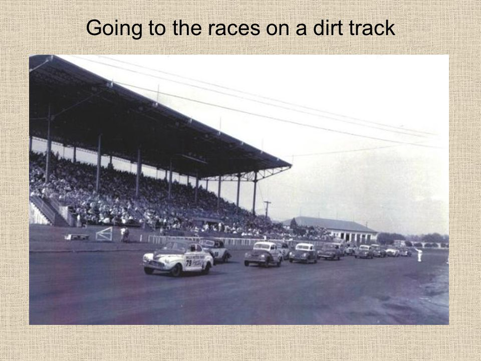 Going to the races on a dirt track