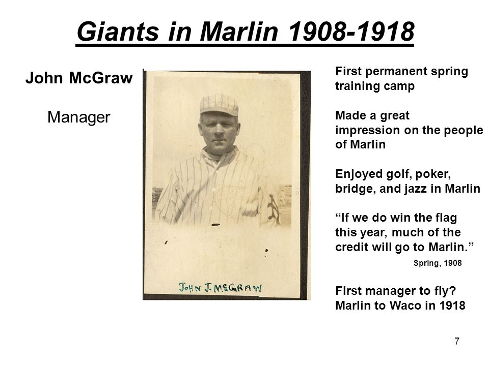 Giants in Marlin 1908-1918 John McGraw Manager First permanent spring