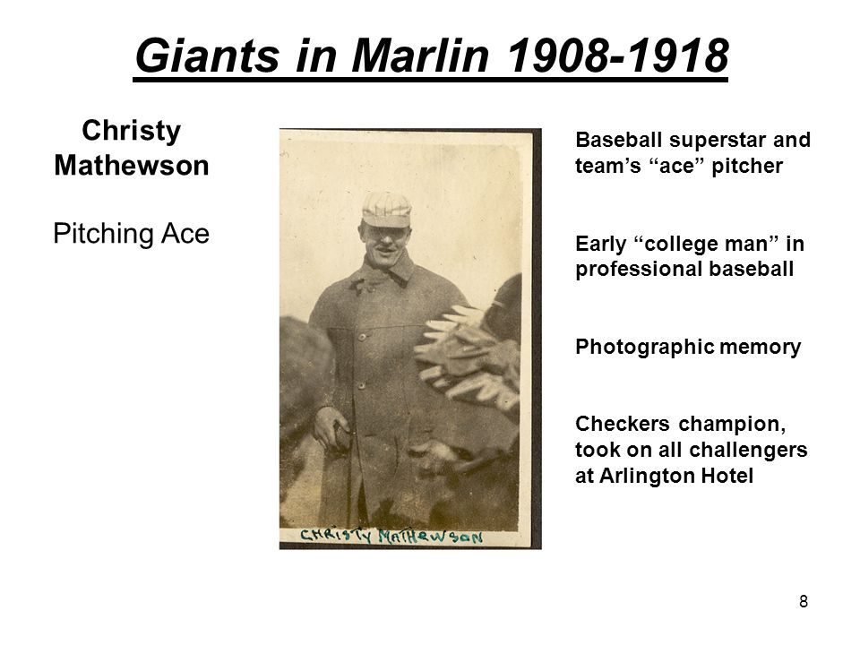 Giants in Marlin 1908-1918 Christy Mathewson Pitching Ace