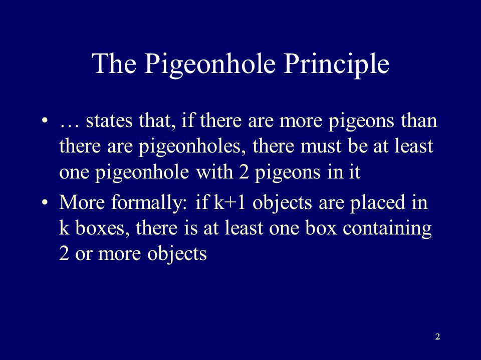 the pigeonhole principle forms Introduction into the pigeonhole principle two interactive illustrations to two non-trivial problems that are solved with the pigeonhole.