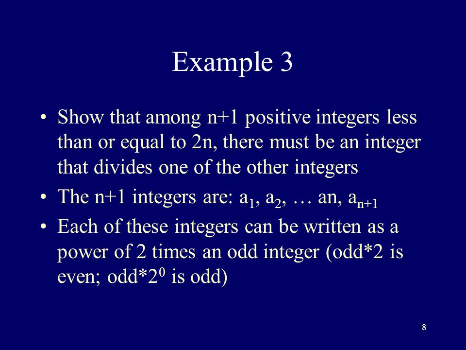 Example 3 Show that among n+1 positive integers less than or equal to 2n, there must be an integer that divides one of the other integers.