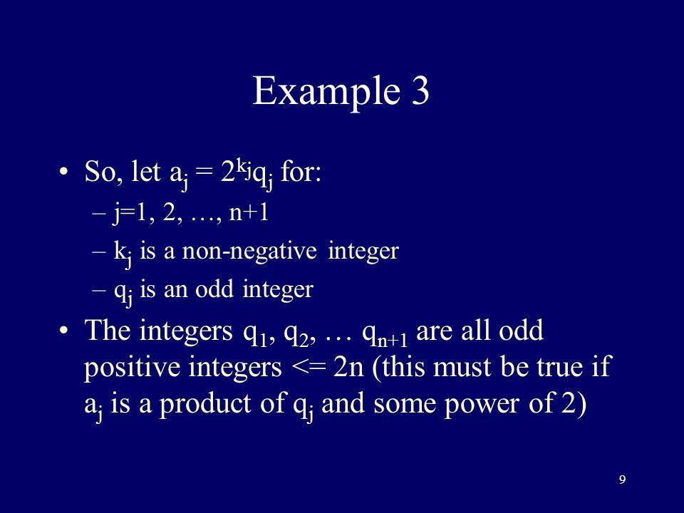 Example 3 So, let aj = 2kjqj for: