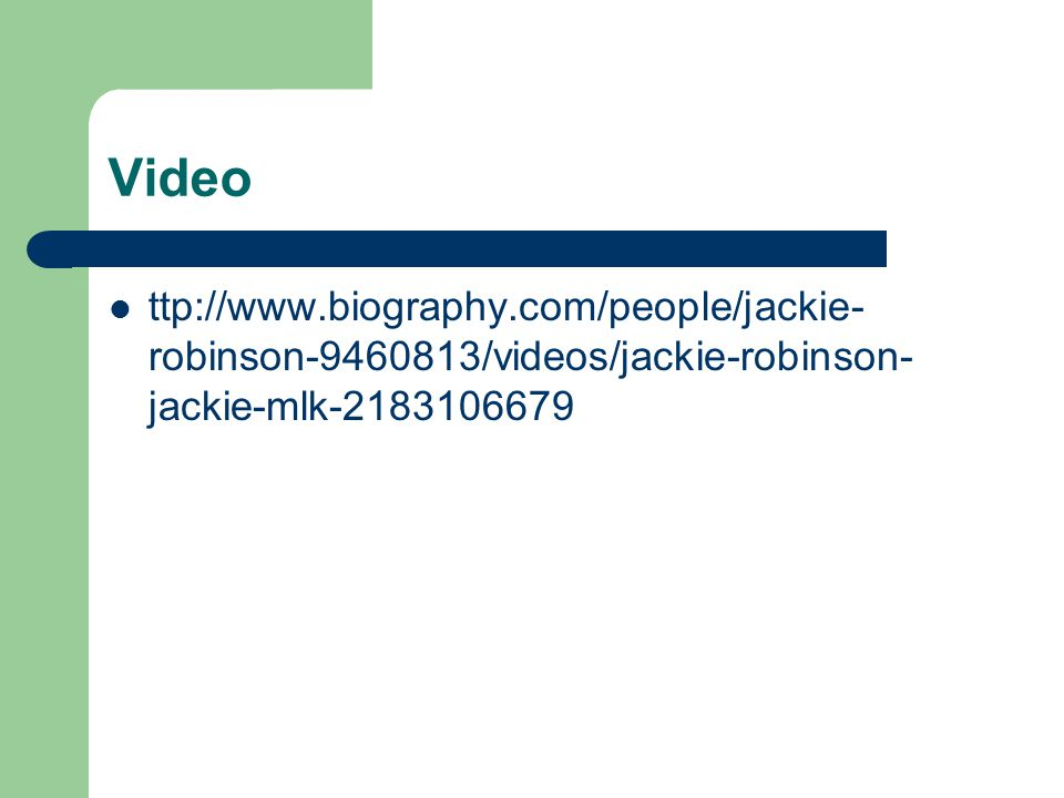 Video ttp://www.biography.com/people/jackie-robinson-9460813/videos/jackie-robinson-jackie-mlk-2183106679.