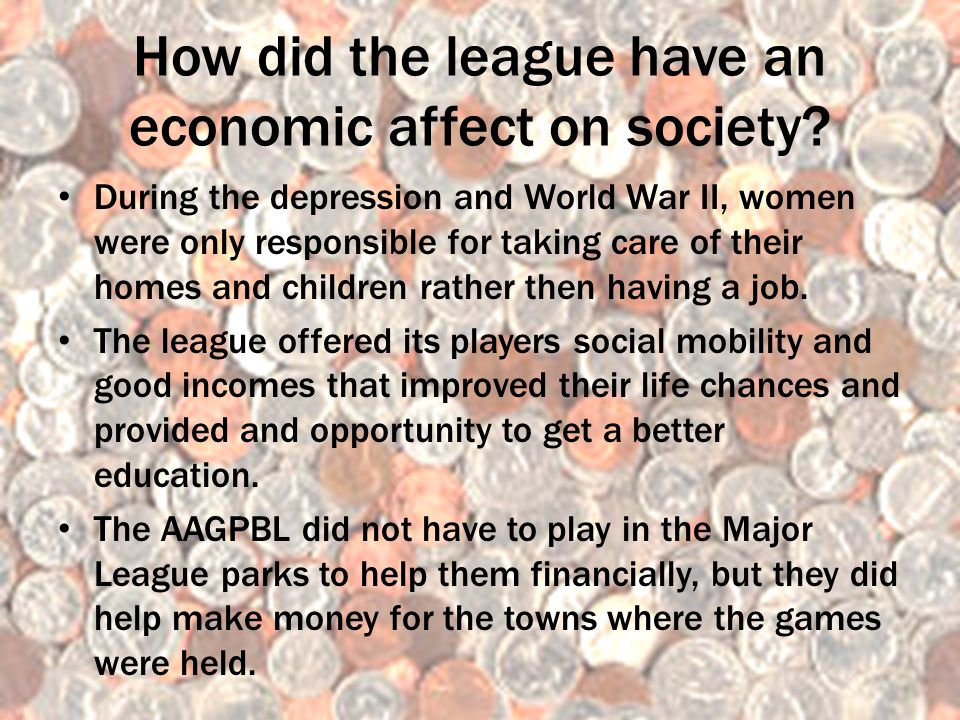 How did the league have an economic affect on society