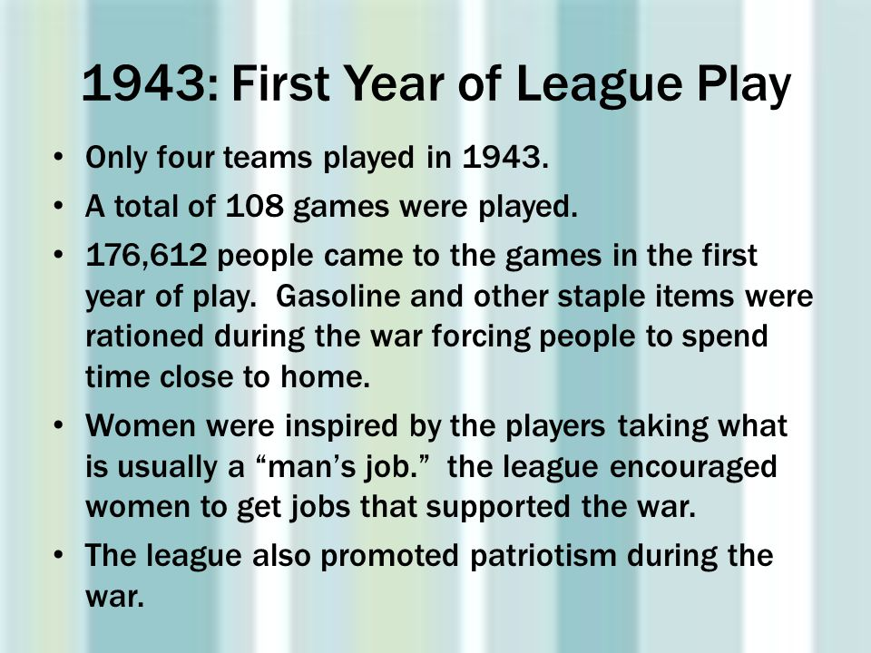 1943: First Year of League Play
