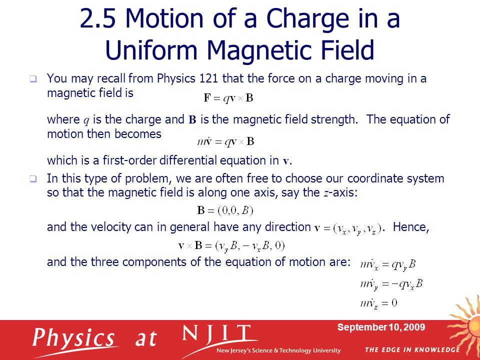 2.5 Motion of a Charge in a Uniform Magnetic Field