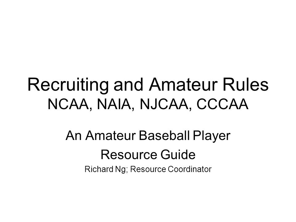 Recruiting and Amateur Rules NCAA, NAIA, NJCAA, CCCAA