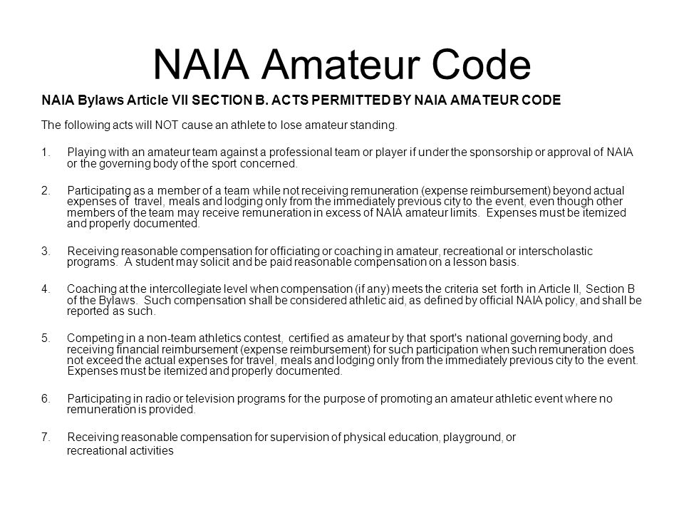NAIA Amateur Code NAIA Bylaws Article VII SECTION B. ACTS PERMITTED BY NAIA AMATEUR CODE.