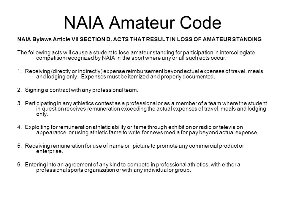 NAIA Amateur Code NAIA Bylaws Article VII SECTION D. ACTS THAT RESULT IN LOSS OF AMATEUR STANDING.