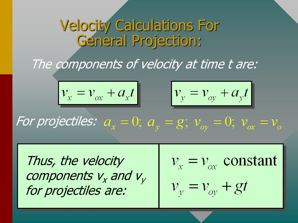 Velocity Calculations For General Projection: