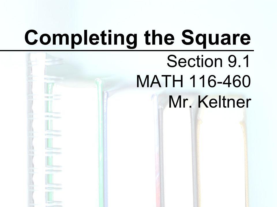 Section 9.1 MATH 116-460 Mr. Keltner