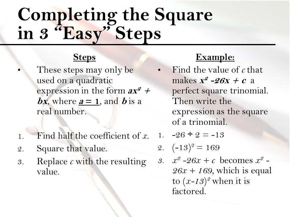 Completing the Square in 3 Easy Steps
