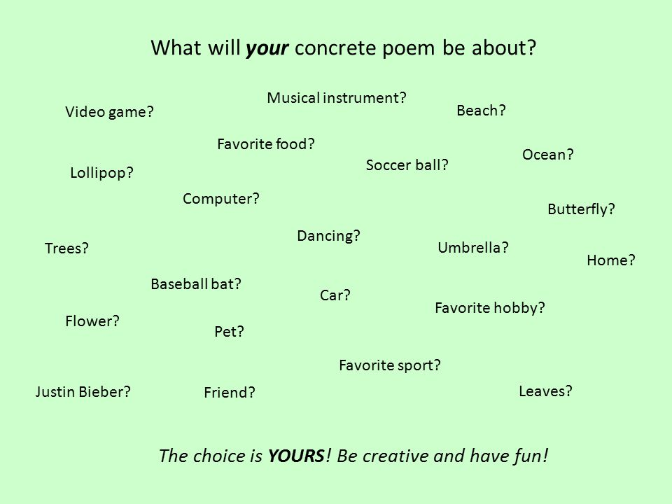 What will your concrete poem be about