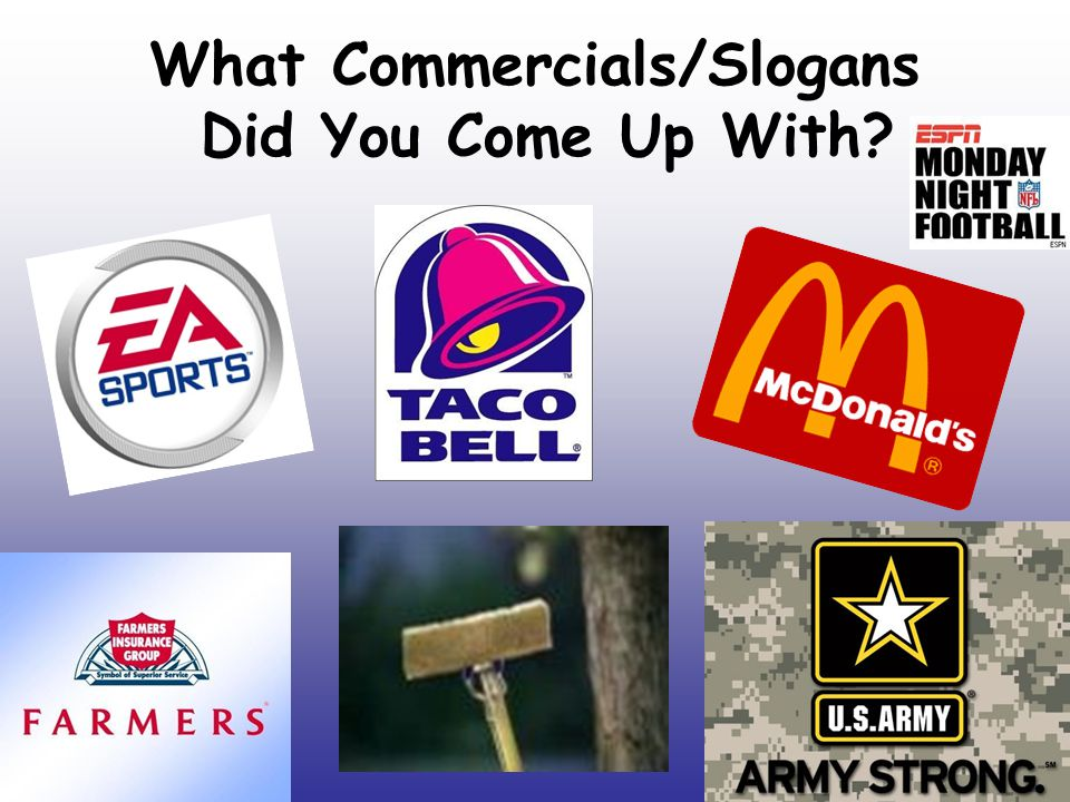 What Commercials/Slogans Did You Come Up With