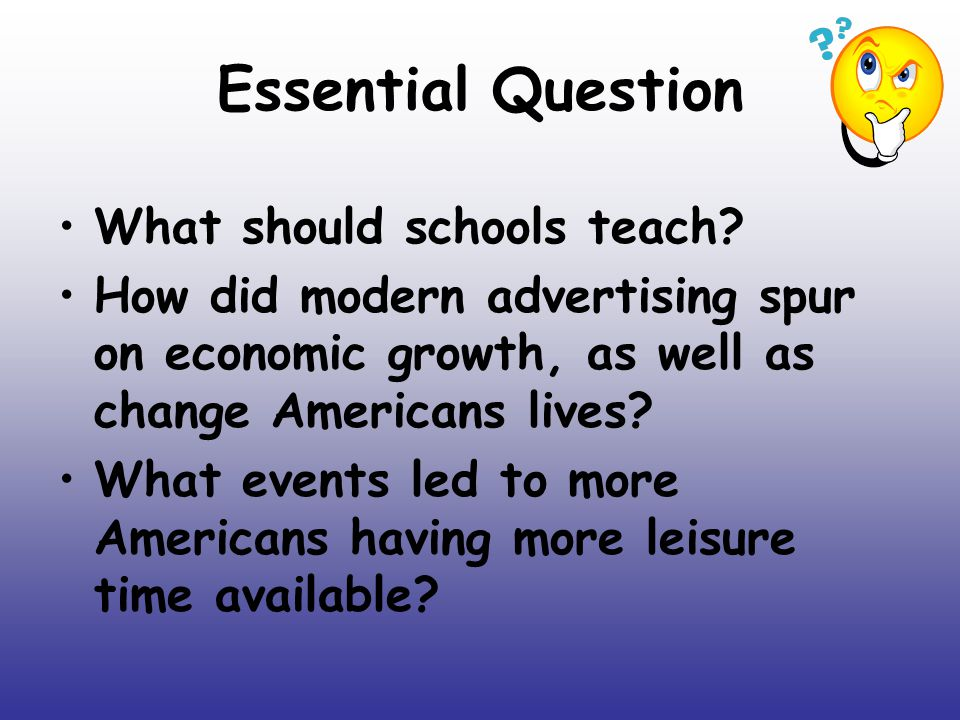 Essential Question What should schools teach