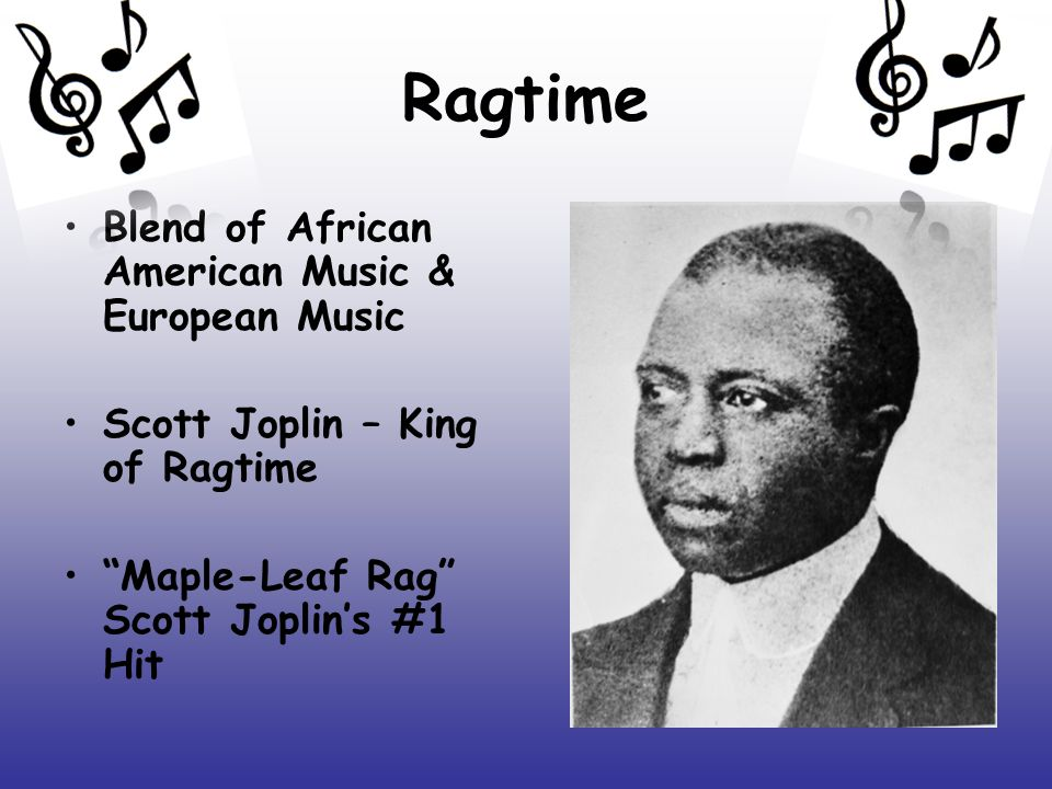 Ragtime Blend of African American Music & European Music