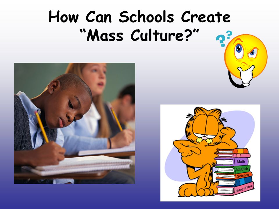 How Can Schools Create Mass Culture