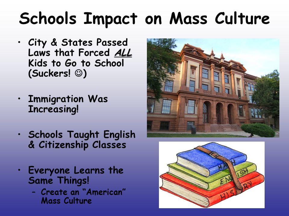 Schools Impact on Mass Culture