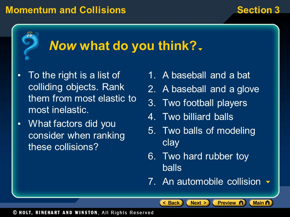 Now what do you think To the right is a list of colliding objects. Rank them from most elastic to most inelastic.