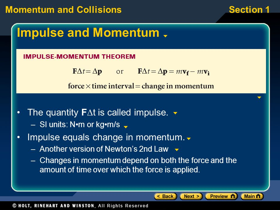 Impulse and Momentum The quantity Ft is called impulse.