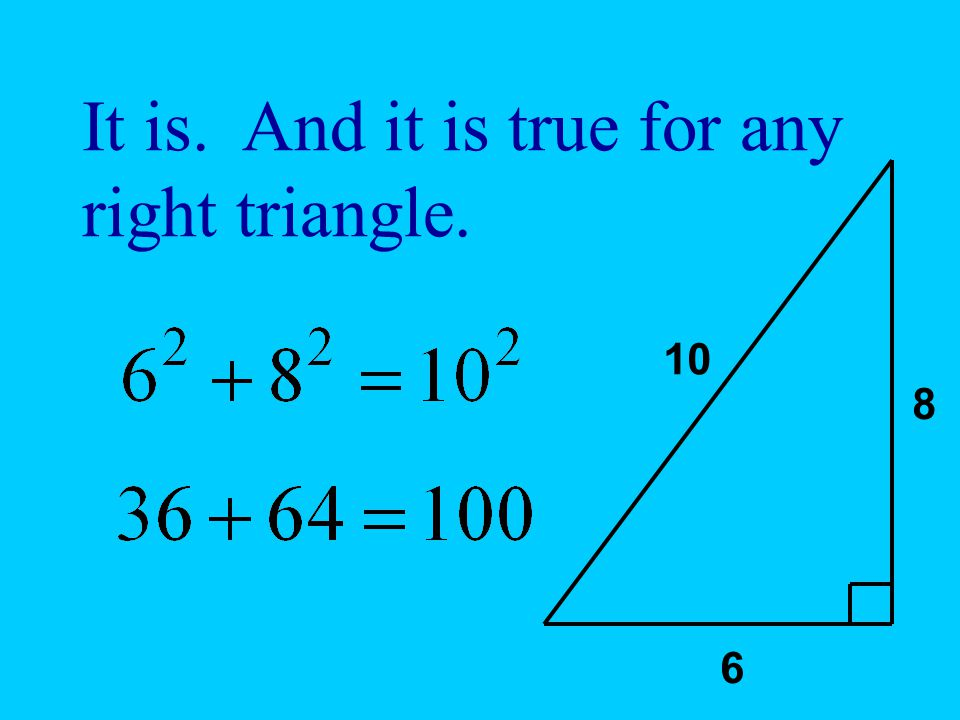 It is. And it is true for any right triangle.