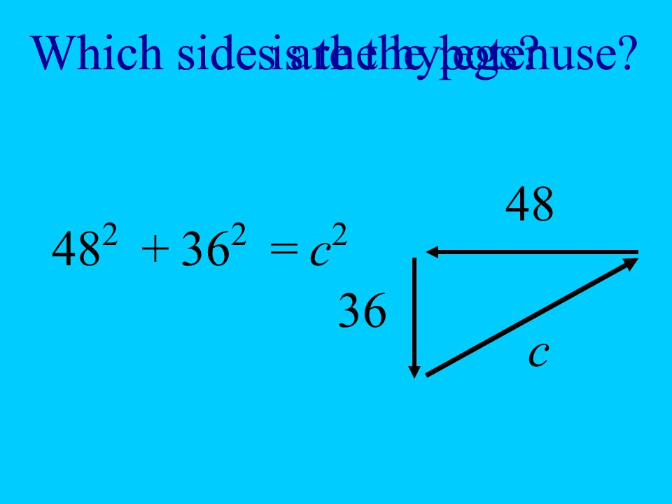 Which side is the hypotenuse