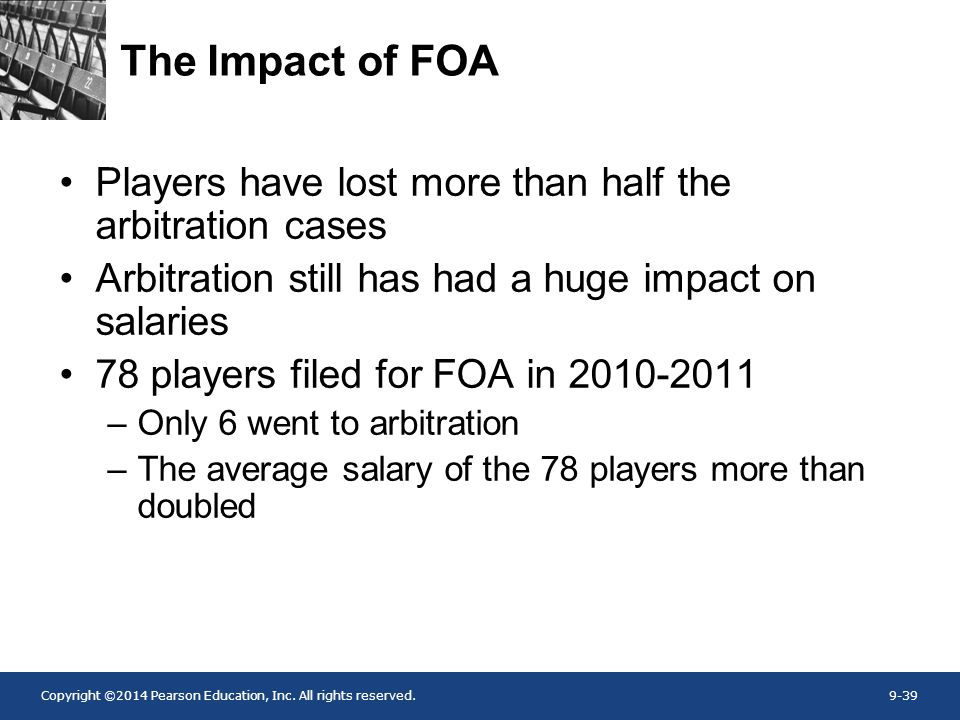 The Impact of FOA Players have lost more than half the arbitration cases. Arbitration still has had a huge impact on salaries.