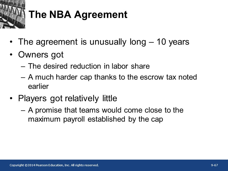 The NBA Agreement The agreement is unusually long – 10 years