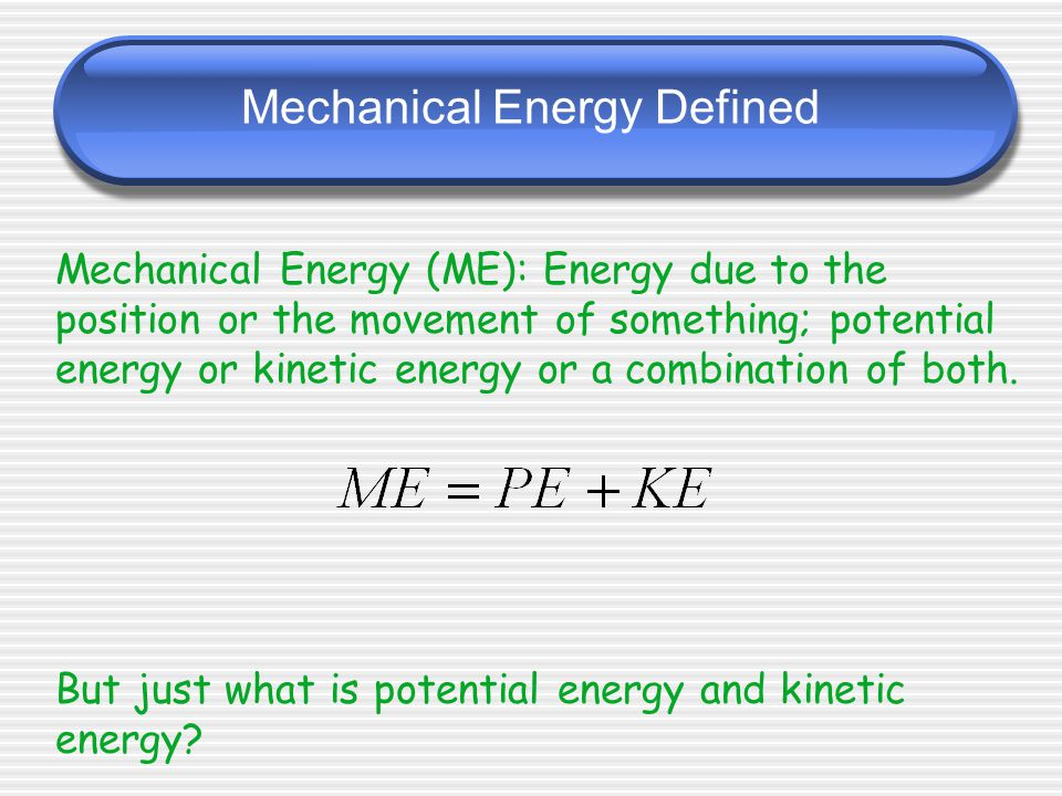 Mechanical Energy Defined