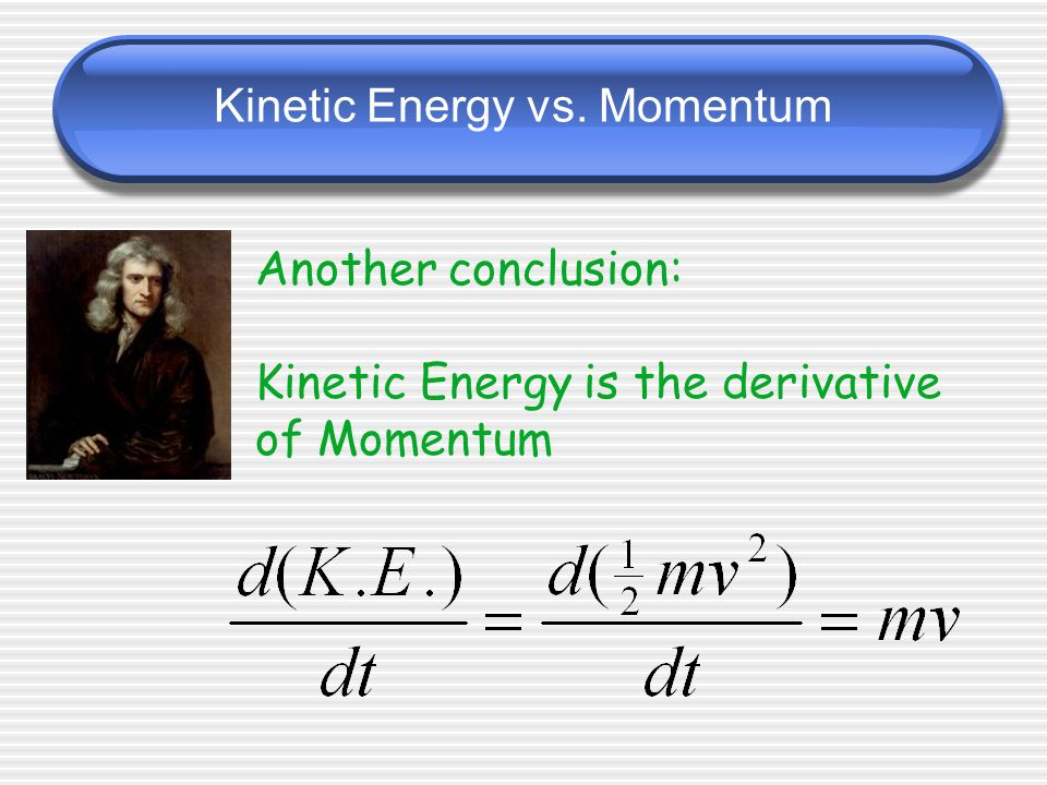 Kinetic Energy vs. Momentum
