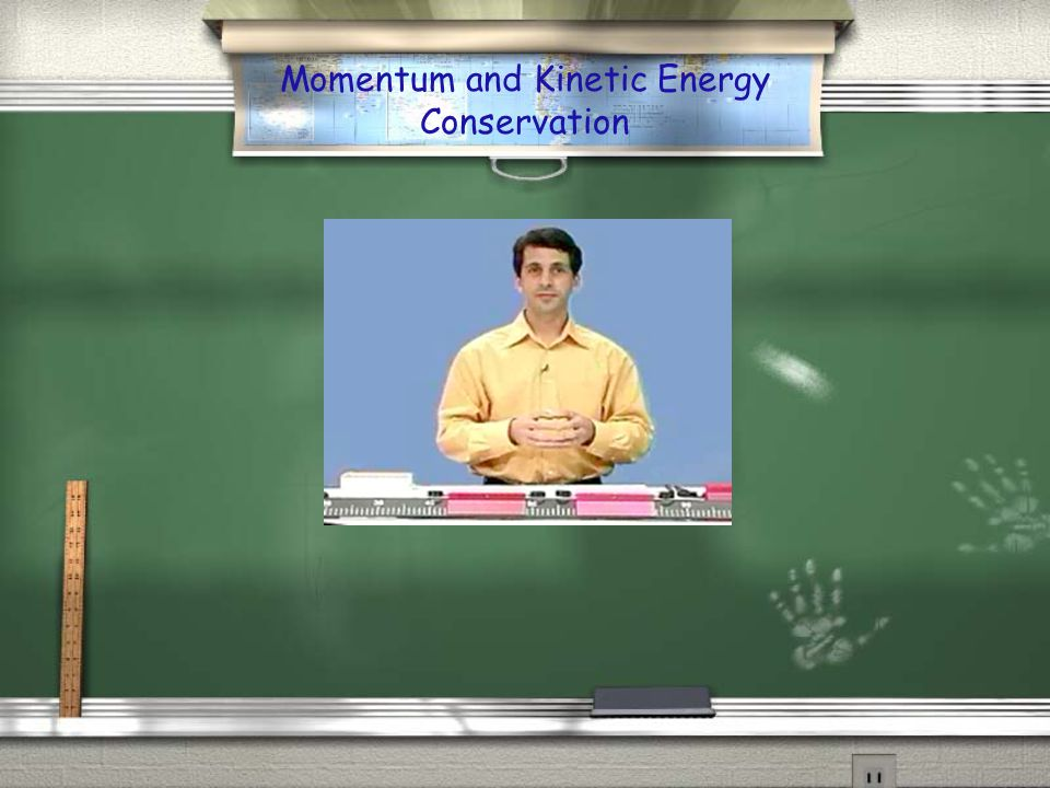 Momentum and Kinetic Energy Conservation
