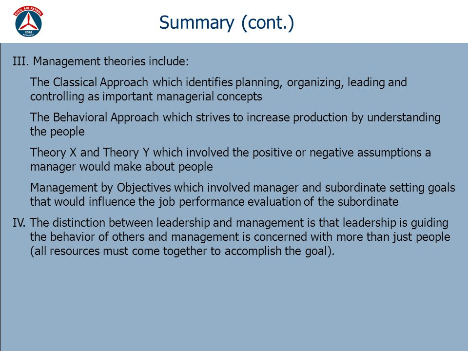Summary (cont.) III. Management theories include: