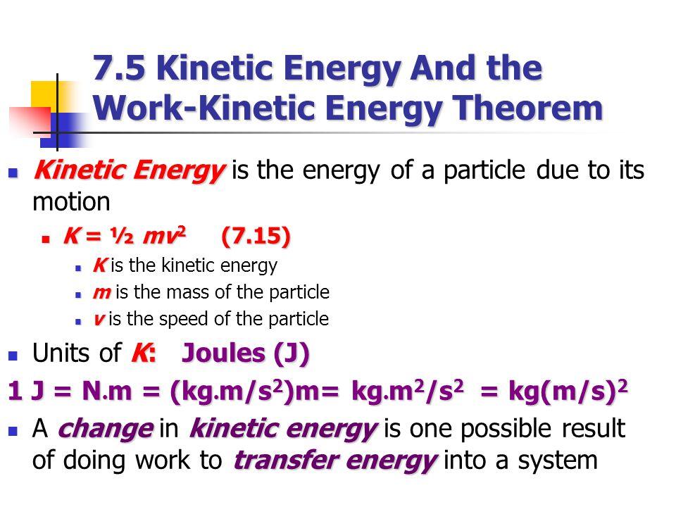 7.5 Kinetic Energy And the Work-Kinetic Energy Theorem