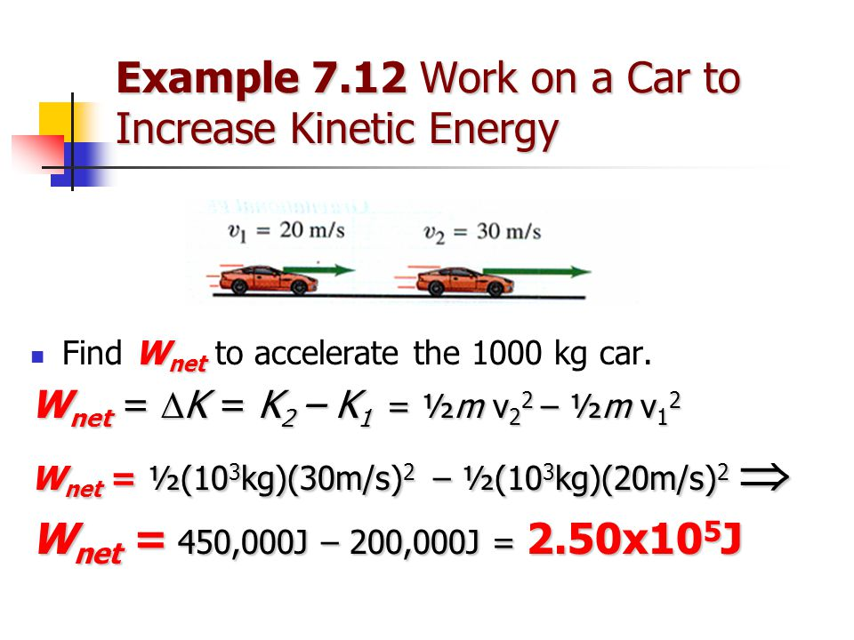 Example 7.12 Work on a Car to Increase Kinetic Energy