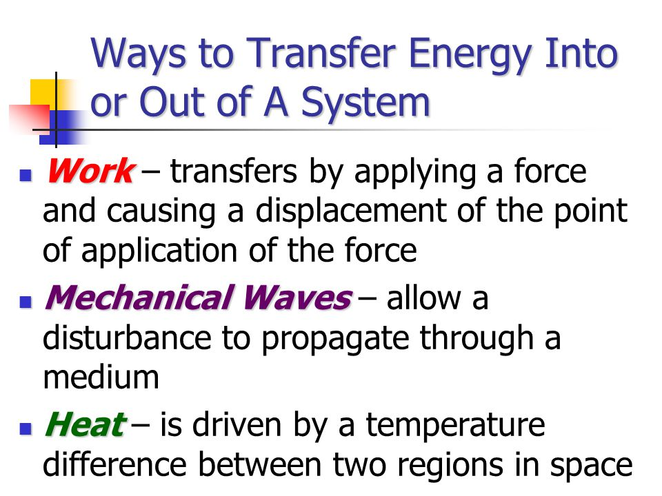 Ways to Transfer Energy Into or Out of A System