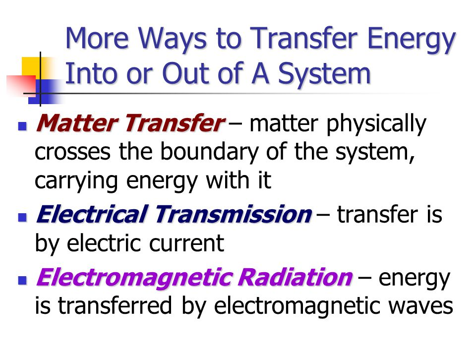 More Ways to Transfer Energy Into or Out of A System