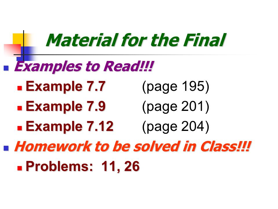 Material for the Final Examples to Read!!! Example 7.7 (page 195)