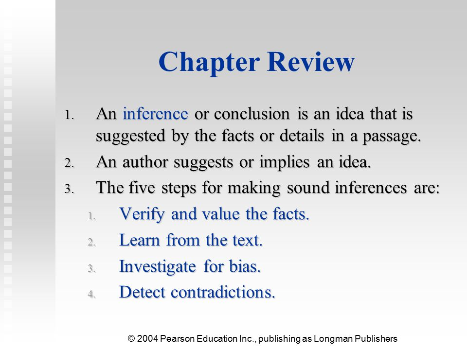 Chapter Review An inference or conclusion is an idea that is suggested by the facts or details in a passage.