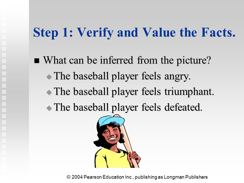 Step 1: Verify and Value the Facts.